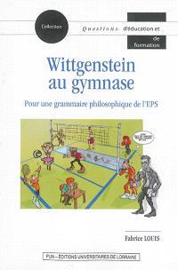 Wittgenstein au gymnase : pour une grammaire philosophique de l'EPS