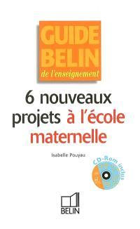 6 nouveaux projets à l'école maternelle