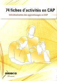 74 fiches d'activités en CAP : individualisation des apprentissages en CAP