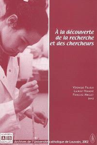 A la découverte de la recherche et des chercheurs : actes des entretiens de Louvain-la-Neuve, 16 avril 2001