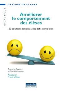 Améliorer le comportement des élèves  : 50 solutions simples à des défis complexes
