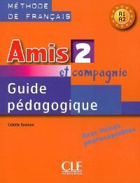 Amis et compagnie 2 : méthode de français A1-A2, guide pédagogique