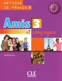 Amis et compagnie 3 : méthode de français A2-B1