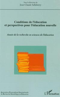 Année de la recherche en sciences de l'éducation. n° 2012, Conditions de l'éducation et perspectives pour l'éducation nouvelle : accompagner les transformations pédagogiques