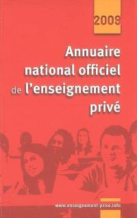 Annuaire national officiel de l'enseignement privé : 2009