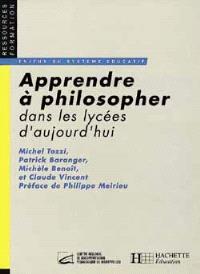 Apprendre à philosopher dans les lycées d'aujourd'hui