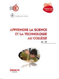 Apprendre la science et la technologie au collège : 6e, 5e