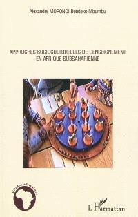 Approches socioculturelles de l'enseignement en Afrique subsaharienne