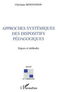 Approches systémiques des dispositifs pédagogiques : enjeux et méthodes