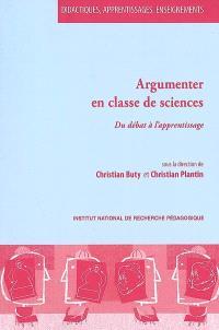 Argumenter en classe de sciences : du débat à l'apprentissage