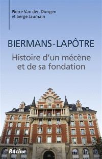 Biermans-Lapôtre : histoire d'un mécène et de sa fondation