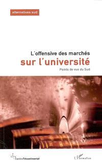 Cahiers Alternatives Sud (Les). n° 10-3, L'offensive des marchés sur l'université : points de vue du Sud