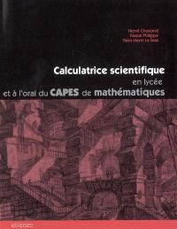 Calculatrice scientifique en lycée et à l'oral du Capes de mathématiques : des exemples d'utilisation pédagogique raisonnée