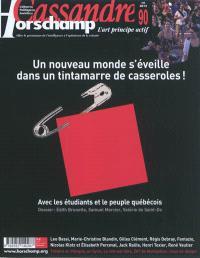 Cassandre. n° 90, Un nouveau monde s'éveille dans un tintamarre de casseroles ! : avec les étudiants et le peuple québécois