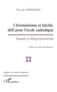 Christianisme et laïcité, défi pour l'école catholique : enquête en Région parisienne