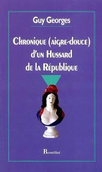 Chronique (aigre-douce) d'un hussard de la République