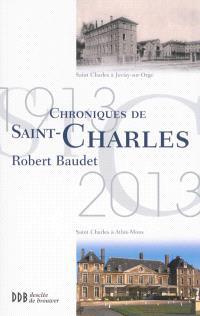 Chroniques de Saint-Charles : Juvisy, Athis-Mons, 1913-2013