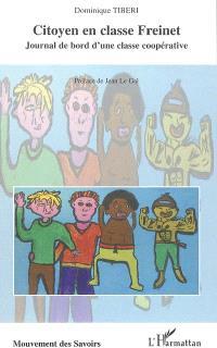 Citoyen en classe Freinet : journal de bord d'une classe coopérative