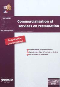 Commercialisation et services en restauration, baccalauréat professionnel : arrêté de création du 31 mai 2011 et annexes modifié par l'arrêté du 17 juillet 2012 : 1re session 2014