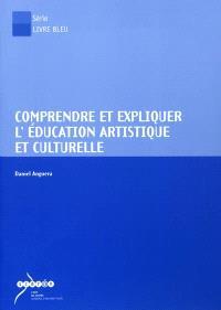 Comprendre et expliquer l'éducation artistique et culturelle