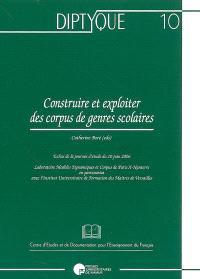 Construire et exploiter des corpus de genres scolaires : échos de la journée d'étude du 10 juin 2006