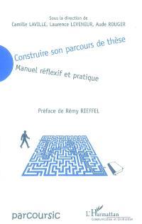 Construire son parcours de thèse : manuel réflexif et pratique
