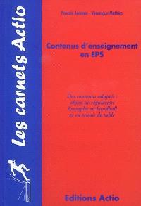 Contenus d'enseignement en EPS : des contenus adaptés : objets de régulation, exemples en handball et en tennis de table