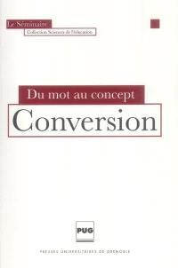 Conversion : du mot au concept