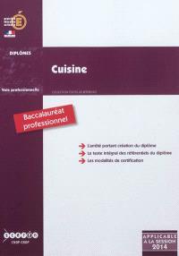Cuisine, baccalauréat professionnel : arrêté de création du 31 mai 2011 et annexes modifié par l'arrêté du 17 juillet 2012 : 1re session 2014