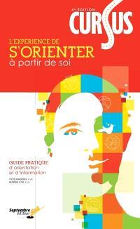 Cursus  : l'expérience de s'orienter à partir de soi : guide pratique d'orientation et d'information