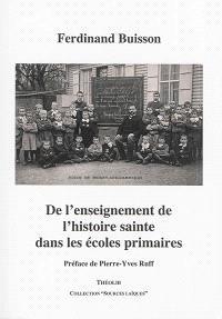 De l'enseignement de l'histoire sainte dans les écoles primaires : conférences données à Genève au Palais électoral le 25 février 1869, à Neuchâtel, etc.