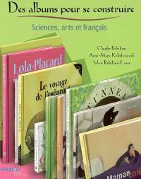 Des albums pour se construire : sciences, arts et français