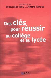 Des clés pour réussir au collège et au lycée : témoignages et réflexions sur le collège lycée expérimental d'Hérouville-Saint-Clair