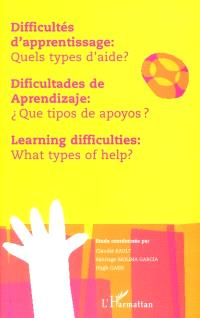 Difficultés d'apprentissage : quels types d'aide ? = Dificultades de aprendizaje : que tipos de apoyos ? = Learning difficulties : what types of help ?