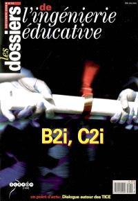 Dossiers de l'ingénierie éducative (Les). n° 55, B2i, C2i