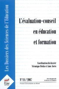 Dossiers des sciences de l'éducation (Les). n° 18, L'évaluation-conseil en éducation et formation