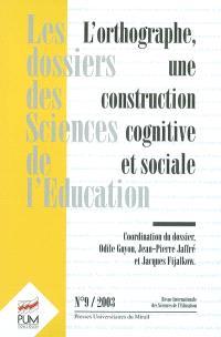 Dossiers des sciences de l'éducation (Les). n° 9, L'orthographe, une construction cognitive et sociale
