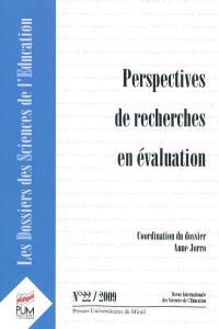 Dossiers des sciences de l'éducation (Les). n° 22, Perspectives de recherches en évaluation