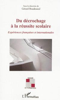 Du décrochage à la réussite scolaire : expériences françaises et internationales