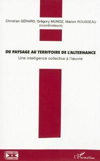 Du paysage au territoire de l'alternance : une intelligence collective à l'oeuvre