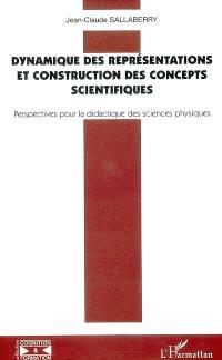 Dynamique des représentations et construction des concepts scientifiques : perspectives pour la didactique des sciences physiques