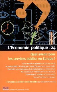 Économie politique (L'). n° 24, Quel avenir pour les services publics en Europe ?