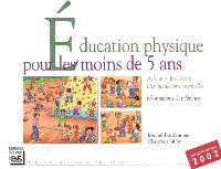 Education physique pour les moins de 5 ans : agir, lire, dire, écrire : des intéractions essentielles pour une EP de qualité, 65 situations de référence, programme 2002