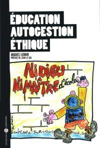 Education, autogestion, éthique