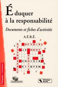 Eduquer à la responsabilité : documents et fiches d'activités