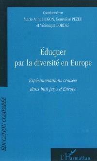 Eduquer par la diversité en Europe : expérimentations croisées dans huit pays d'Europe