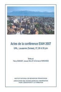 EIAH 2007 : actes de la conférence, UNIL, Lausanne (Suisse), 27, 28 & 29 juin