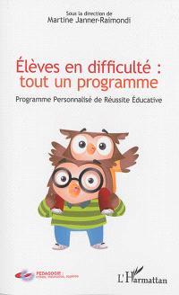 Elèves en difficulté : tout un programme : Programme personnalisé de réussite éducative