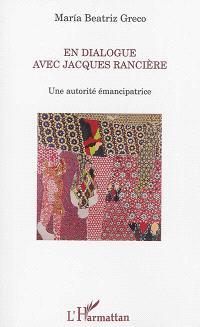 En dialogue avec Jacques Rancière : une autorité émancipatrice