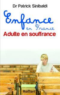Enfance en France : adulte en souffrance